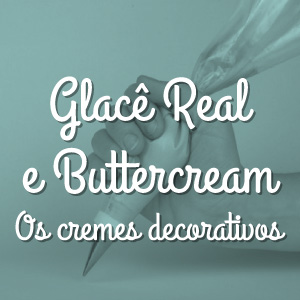 Glacê Real e Buttercream