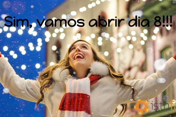 Respire de alívio, pois vamos abrir no feriado 8 de Dezembro!