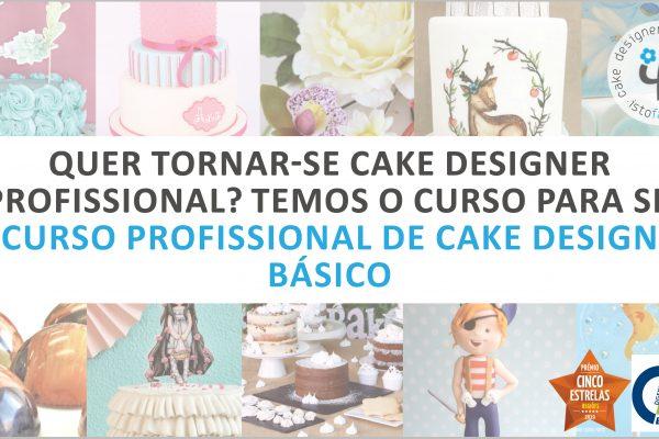 Quer tornar-se Cake Designer Profissional? Chegou o Curso ideal para si!