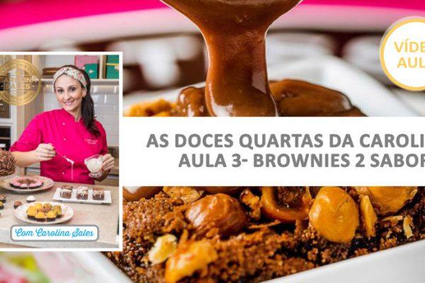 ⭐ Vídeo Aula disponível! Brownie de 2 sabores, com a Chef Carolina Sales