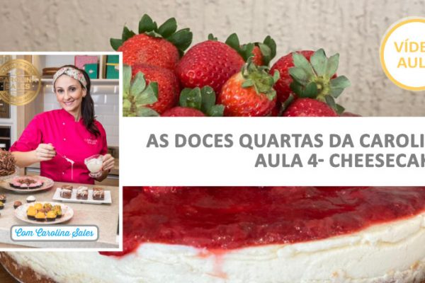 ⭐ O inconfundível Cheesecake! Vídeo Aula, com a Chef Carolina Sales